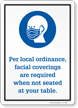 Facial Coverings Required When Not Seated Sign