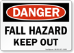 Fall Hazard Keep Out OSHA Danger Sign