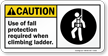 Use Of Fall Protection Required Climbing Ladder Sign