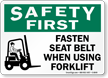 Fasten Seat Belt On Forklift Safety First Sign