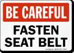 Be Careful Wear Seat Belt Sign