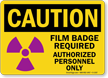 Film Badge Required Authorized Personnel Only Sign