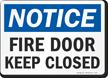 Notice Fire Door Keep Closed Sign