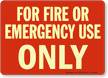 For Fire Or Emergency Use Only