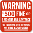 Warning $500 Fine Tampering Fire Equipment Sign