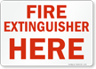 Fire Extinguisher Here Sign