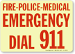 Fire-Police-Medical Emergency Dial 911