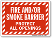Fire and-or Smoke Barrier Protect All Openings Sign