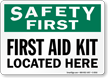 First Aid Kit Located Here Sign