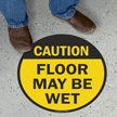 Floor May Be Wet Caution Floor Sign