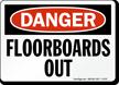 Danger: Floorboards Out