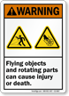 Flying Objects Rotating Parts Cause Injury Death Sign