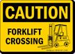 OSHA Caution Forklift Crossing Sign