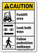Forklift Area, Look Both Ways, Follow Walkways Sign