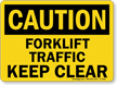 Forklift Traffic Keep Clear OSHA Caution Sign