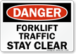 OSHA Danger Forklift Traffic Stay Clear Sign