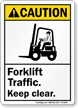 Forklift Traffic, Keep Clear ANSI Caution Sign
