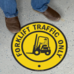 Forklift Traffic Only Floor Sign