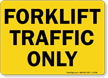 Forklift Traffic Only