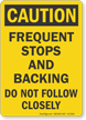 Frequent Stops And Backing OSHA Caution Label