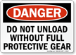 Do Not Unload Without Protective Gear Sign