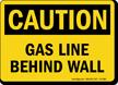 Gas Line Behind Wall OSHA Caution Sign