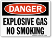 OSHA Danger, Explosive Gas No Smoking Sign