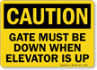 Gate Must Be Down When Elevator Up Sign