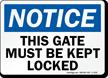 Notice Gate Kept Locked Sign