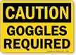 Goggles Required OSHA Caution Sign