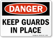 Keep Guards In Place Sign