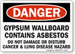 Gypsum Wallboard Contains Asbestos Danger Sign