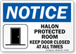 Halon Protected Room Keep Door Closed Notice Sign