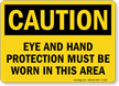 Caution Eye and Hand Protection Sign