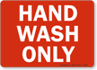 Hand Wash Only Sign