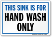 This Sink Hand Wash Only Sign