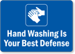 Hand Washing Is Your Best Defense Sign