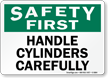 Handle Cylinders Carefully Safety First Sign