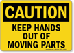 Keep Hands Out Of Moving Parts Sign
