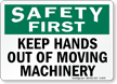 Safety First Keep Hands Out Machinery Sign