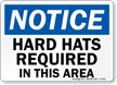 Notice Hard Hats Required Sign