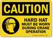 Hard Hat Worn During Crane Operation Sign