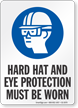 Hard Hat Eye Protection Must Be Worn Sign