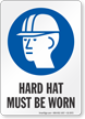 Hard Hat Must Be Worn Job Site Safety Sign