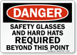 Danger Safety Glasses Hard Hats Required Sign