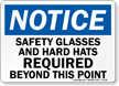 Notice: Safety Glasses Hard Hats Required Sign
