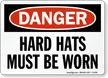 Hard Hats Must Be Worn OSHA Danger Sign