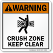 ANSI Warning Crush Zone Keep Clear Sign
