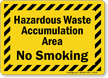 Hazardous Waste Accumulation Area No Smoking Sign