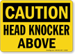 Head Knocker Above OSHA Caution Sign